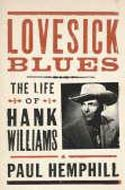 Lovesick Blues: The Life of Hank Williams by Paul Hemphill