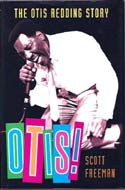Otis! The Otis Redding Story by Scott Freeman