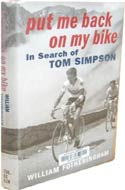 Put Me Back On My Bike: In Search of Tom Simpson by William Fotheringham