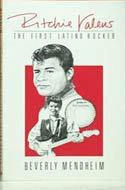 Ritchie Valens: The First Latino Rocker by Beverly Mendheim