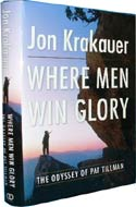 Where Men Win Glory: The Odyssey of Pat Tillman by Jon Krakauer