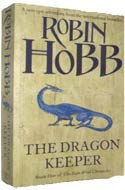 Dragon Keeper: Volume One of the Rain Wilds Chronicles by Robin Hobb