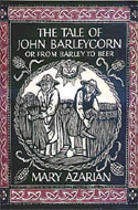 The Tale of John Barleycorn or, From Barley to Beer by Mary Azarian