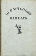 Old Waldorf Bar Days by Albert Stevens Crockett
