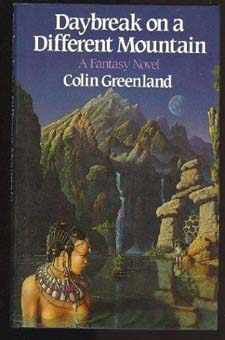 Daybreak on a Different Mountain by Colin Greenland