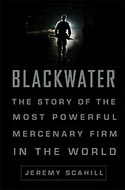 Blackwater: The Rise of the World�s Most Powerful Mercenary Army by Jeremy Scahill