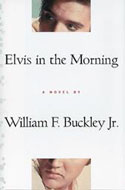 Elvis in the Morning by William F. Buckley Jr