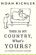 This Is My Country, What's Yours? by Noah Richler