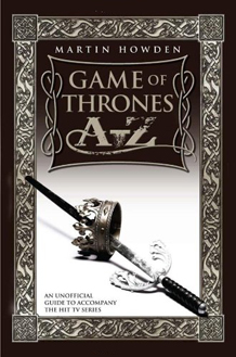Game of Thrones A-Z by Martin Howden