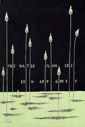 The Water Flowers by Edward Gorey