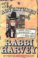 The Adventures of Rabbi Harvey: A Graphic Novel of Jewish Wisdom And Wit in the Wild West by Steve Sheinkin