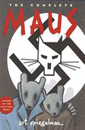 Maus: A Survivor's Tale My Father Bleeds History and Here My Troubles Began by Art Spiegelman