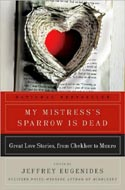 My Mistress' Sparrow is Dead by Jeffrey Eugenides