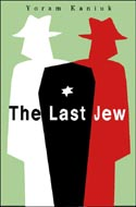 The Last Jew by Yoram Kaniuk