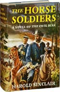 The Horse Soldiers by Harold Sinclair