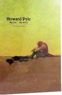 Howard Pyle: His Life � His Work by Paul Preston Davis
