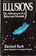 Illusions: The Adventures of a Reluctant Messiah by Richard Bach
