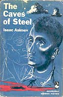 The Caves of Steel by Isaac Asimov, first edition