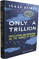 Only a Trillion by Isaac Asimov, first edition