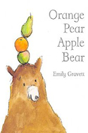 Orange Pear Apple Bear by Emily Gravett
