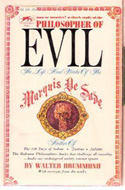 Philosopher of Evil: The Life and Works of the Marguis de Sade by Walter Drummond