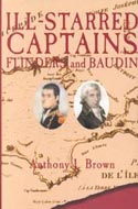 Ill-Starred Captains: Flinders and Baudin by Anthony J. Brown