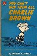 You Can't Win Them All, Charlie Brown by Charles Schulz