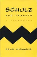 Schulz and Peanuts: A Biography by Charles Schulz