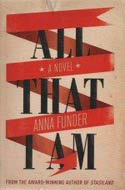 All That I Am by Anna Funder (Miles Franklin Award)