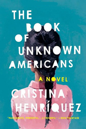 The Book of Unknown Americans by Cristina Henrîquez