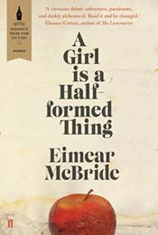 A Girl Is a Half Formed Thing by Eimear McBride
