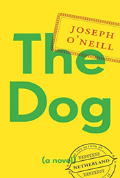 The Dog by Joseph O�Neill