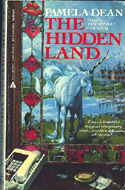 The Hidden Land by Pamela C. Dean is the sequel to The Secret Country