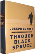 Through Black Spruce by Joseph Boyden is the sequel to Three Day Road