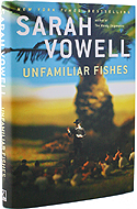 Unfamiliar Fishes by Sarah Vowell is the sequel to The Wordy Shipmates