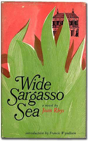 The Wide Sargasso Sea by Jean Rhys