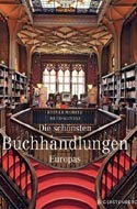 Die schönsten Buchhandlungen Europas (the Most Beautiful Bookstores in Europe) by Rainer Moritz
