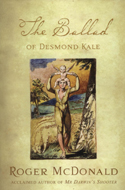 The Ballad of Desmond Kale by Roger McDonald