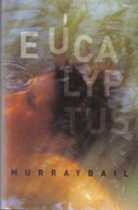 Eucalyptus by Murray Bail