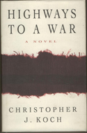 Highways to a War by Christopher Koch