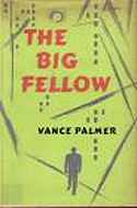 The Big Fellow by Vance Palmer