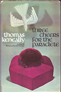 Three Cheers for the Paraclete by Thomas Keneally