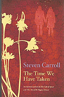 The Time We Have Taken by Steven Carroll