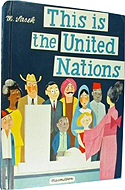 This is The United Nations by Miroslav Sasek