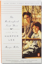 The Mockingbird Next Door: Life with Harper Lee by Marja Mills