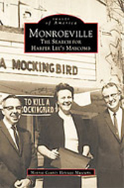 Monroeville: The Search for Harper Lee's Maycomb - Monroe County Heritage Museums