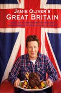 Jamie Oliver's Great Britain: 130 of My Favourite British Recipes, from Comfort Food to New Classics by Jamie Oliver
