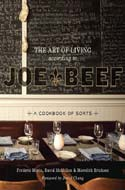 The Art of Living According to Joe Beef: A Cookbook of Sorts by David McMillan, Fr�d�ric Morin, Meredith Erickson