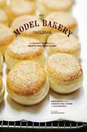 The Model Bakery Cookbook: 75 Recipes from the Beloved Napa Valley Bakery by Karen Mitchell and Sarah Mitchell Hansen