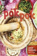 Pok Pok: Food and Stories from the Streets, Homes, and Roadside Restaurants of Thailand by Andy Ricker